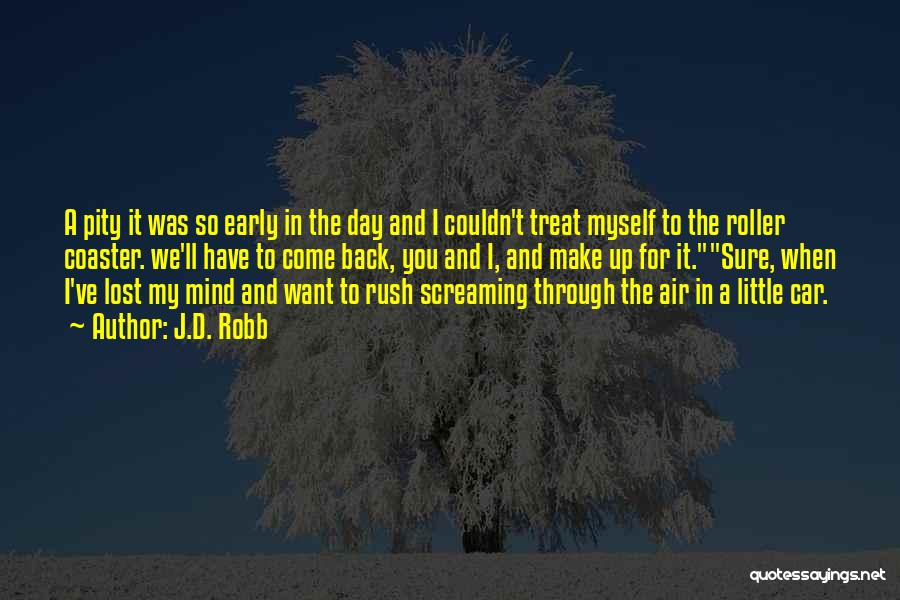 I Have Lost My Mind Quotes By J.D. Robb