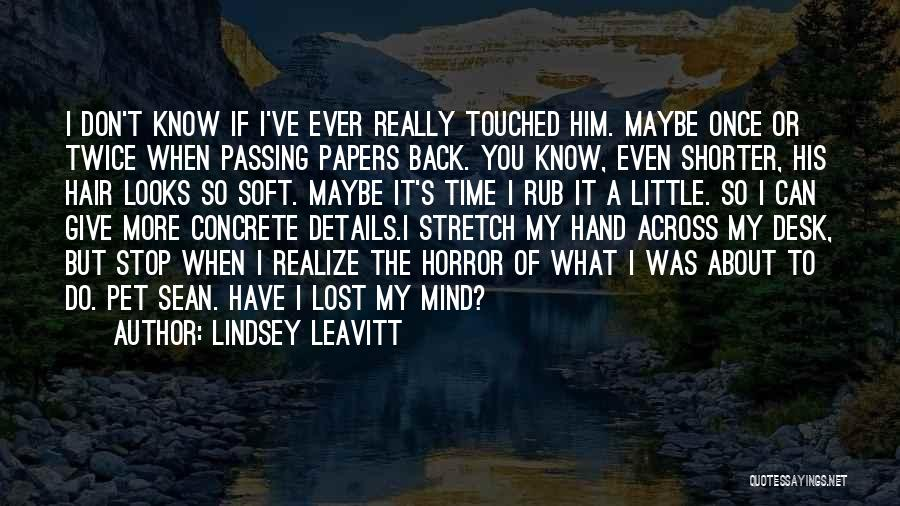 I Have Lost My Mind Quotes By Lindsey Leavitt