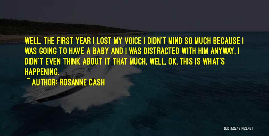 I Have Lost My Mind Quotes By Rosanne Cash