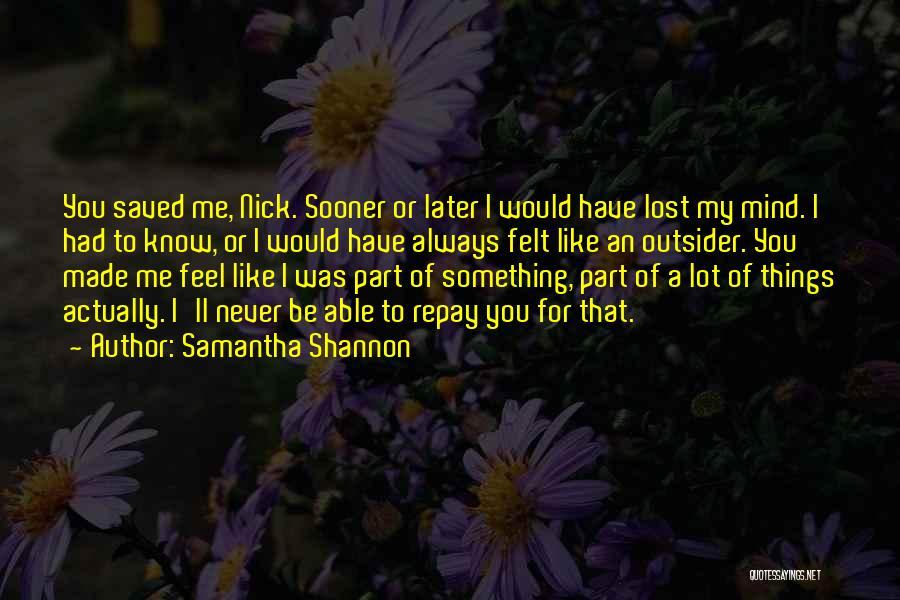 I Have Lost My Mind Quotes By Samantha Shannon