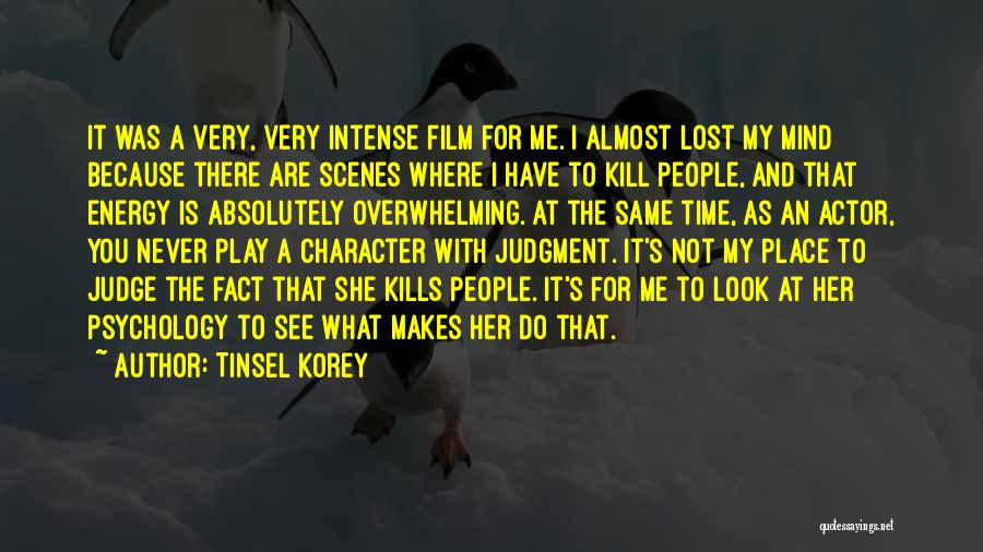 I Have Lost My Mind Quotes By Tinsel Korey