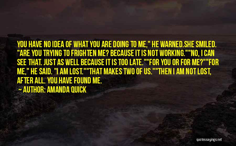I Have Lost You Quotes By Amanda Quick
