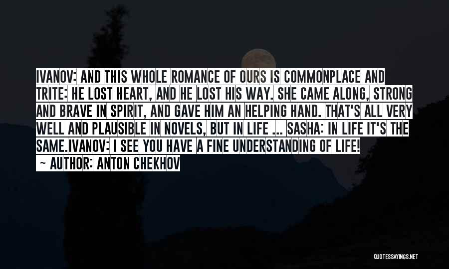 I Have Lost You Quotes By Anton Chekhov