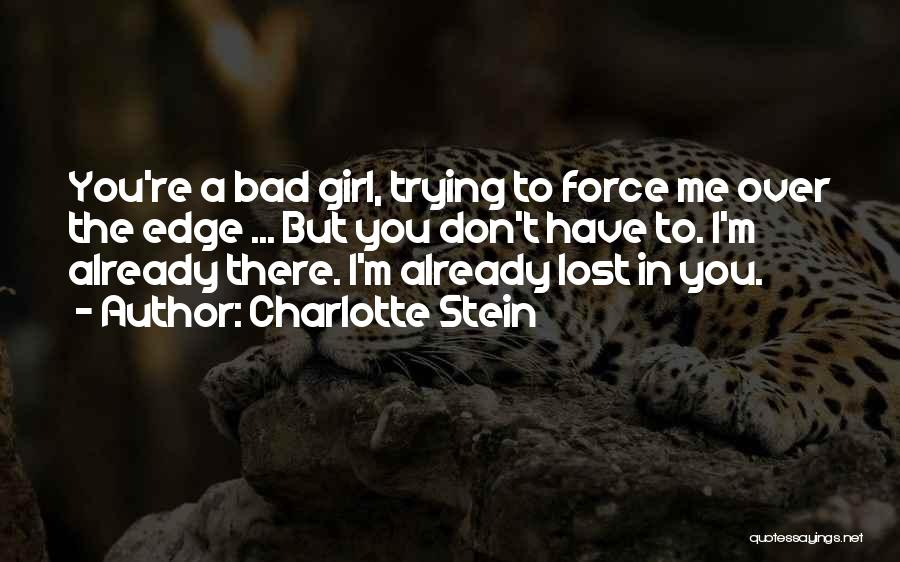 I Have Lost You Quotes By Charlotte Stein