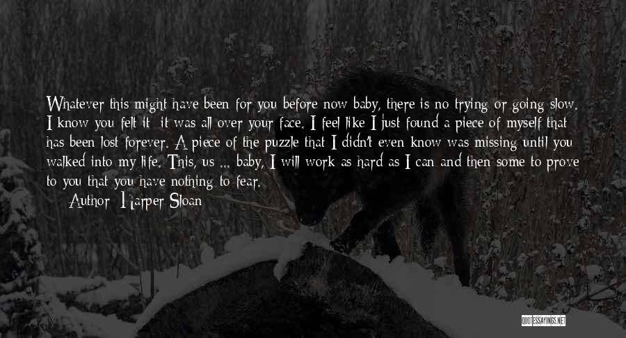 I Have Lost You Quotes By Harper Sloan