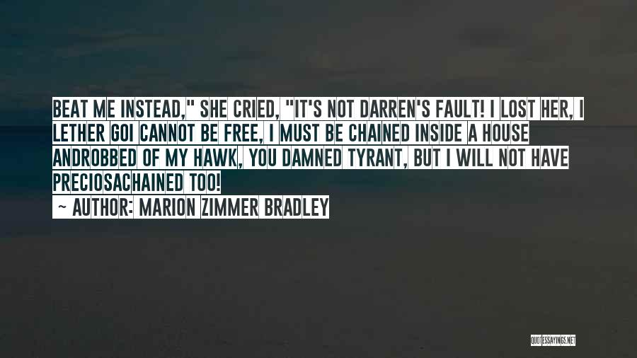 I Have Lost You Quotes By Marion Zimmer Bradley