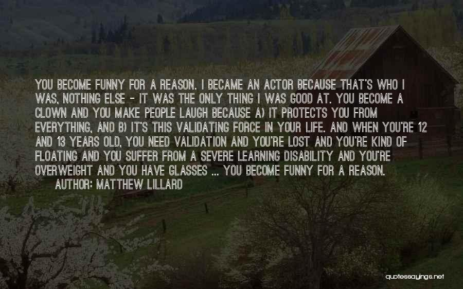 I Have Lost You Quotes By Matthew Lillard