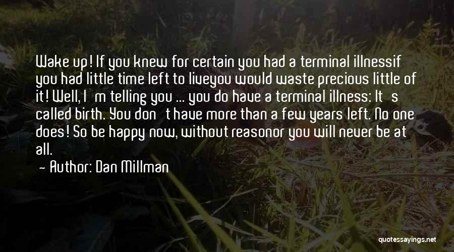 I Have No Time For You Quotes By Dan Millman