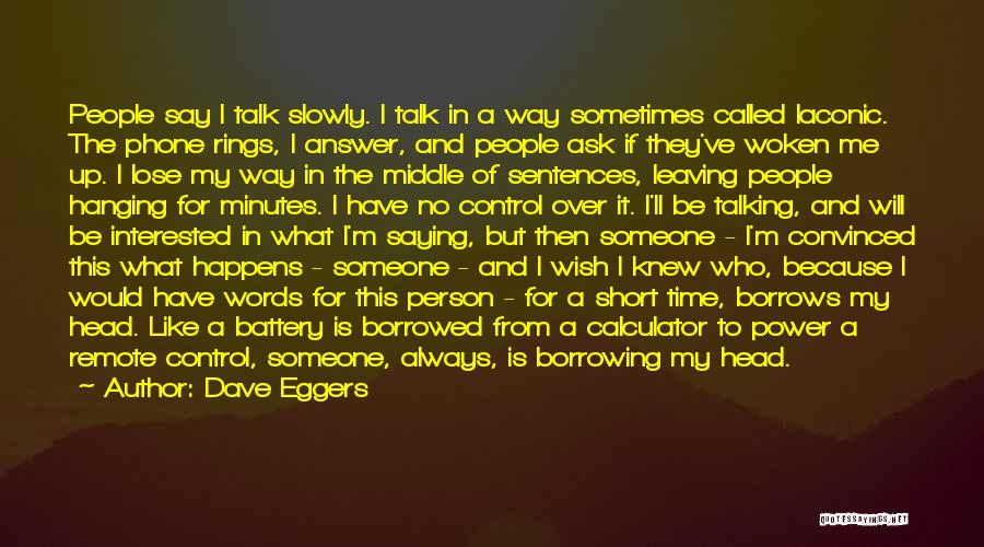 I Have No Time For You Quotes By Dave Eggers