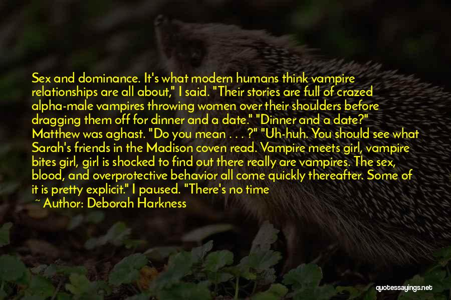 I Have No Time For You Quotes By Deborah Harkness