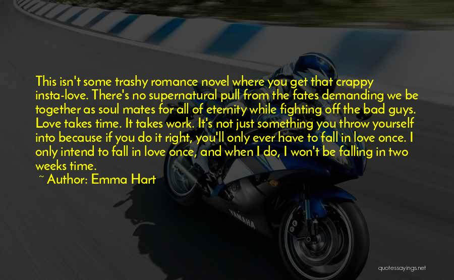 I Have No Time For You Quotes By Emma Hart
