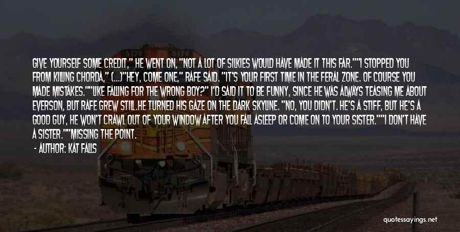 I Have No Time For You Quotes By Kat Falls