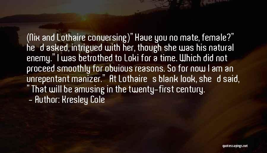 I Have No Time For You Quotes By Kresley Cole