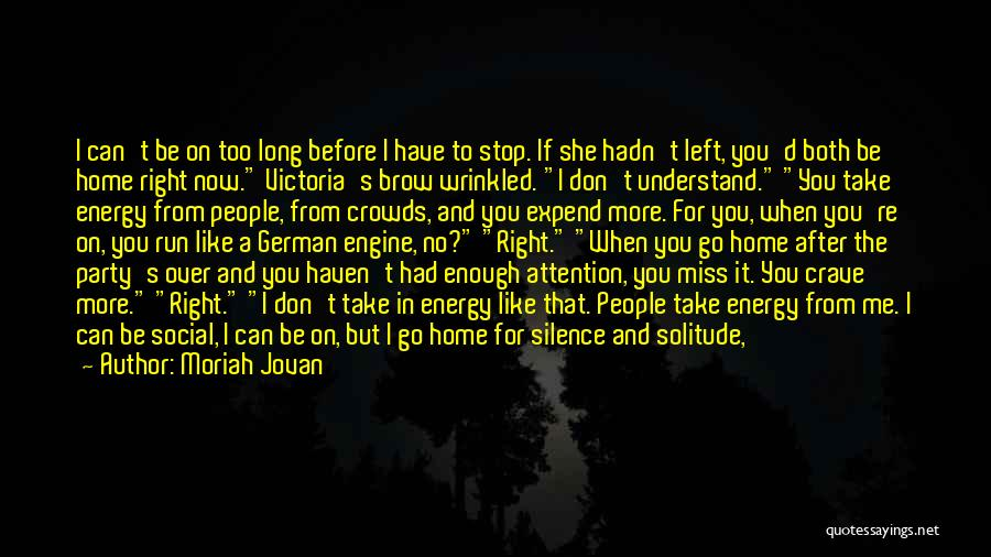 I Have No Time For You Quotes By Moriah Jovan