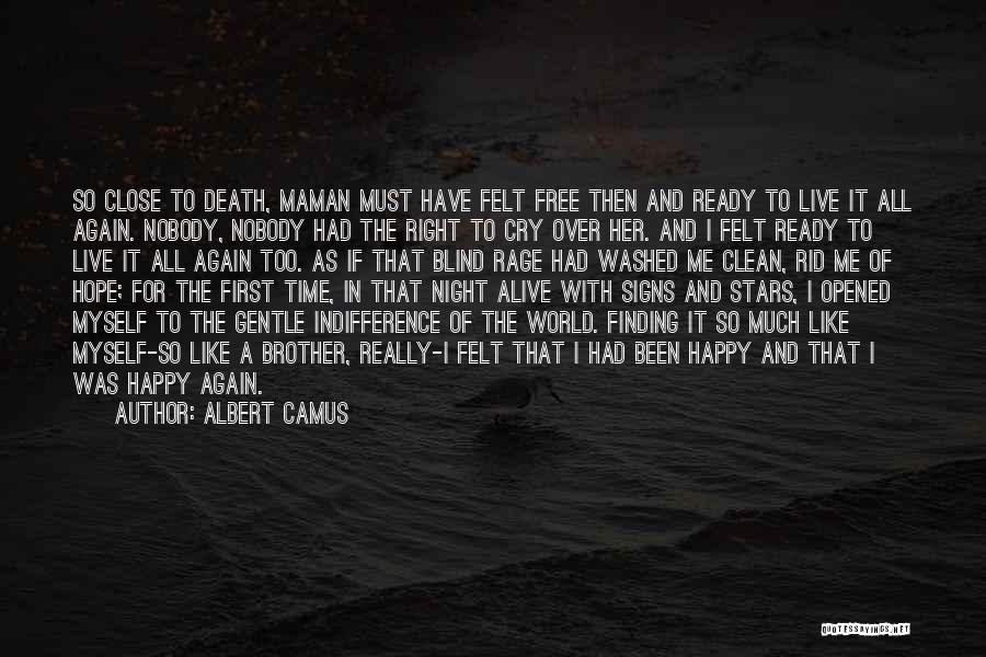 I Have Nobody Quotes By Albert Camus