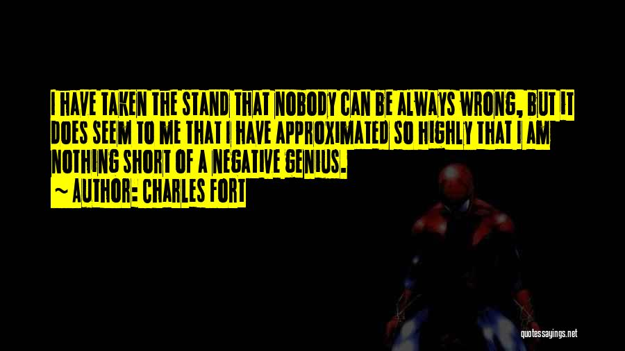 I Have Nobody Quotes By Charles Fort