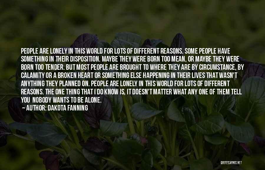 I Have Nobody Quotes By Dakota Fanning