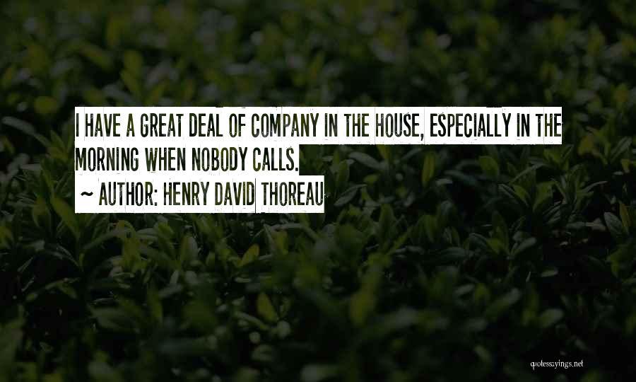 I Have Nobody Quotes By Henry David Thoreau