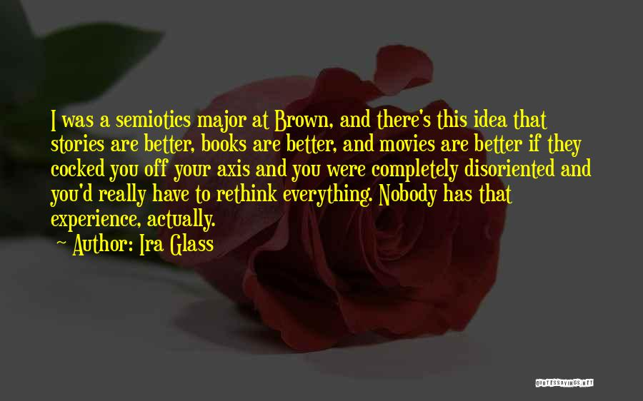 I Have Nobody Quotes By Ira Glass
