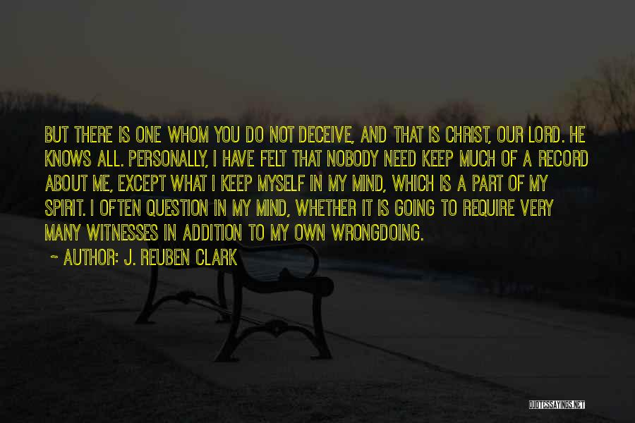 I Have Nobody Quotes By J. Reuben Clark
