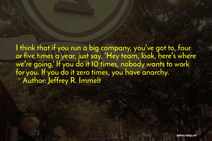 I Have Nobody Quotes By Jeffrey R. Immelt