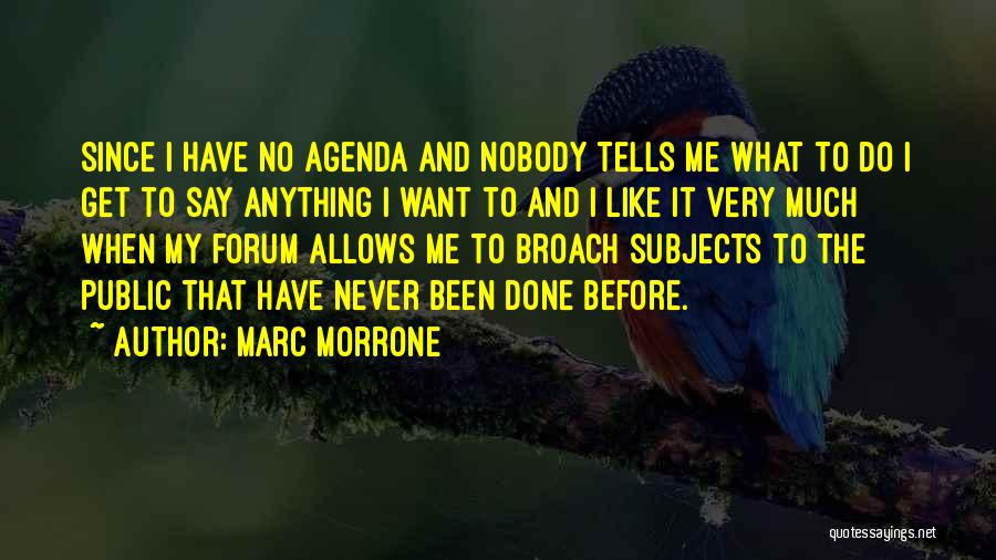 I Have Nobody Quotes By Marc Morrone