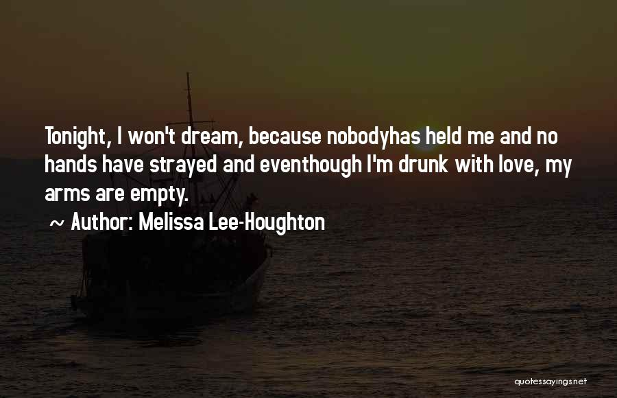 I Have Nobody Quotes By Melissa Lee-Houghton