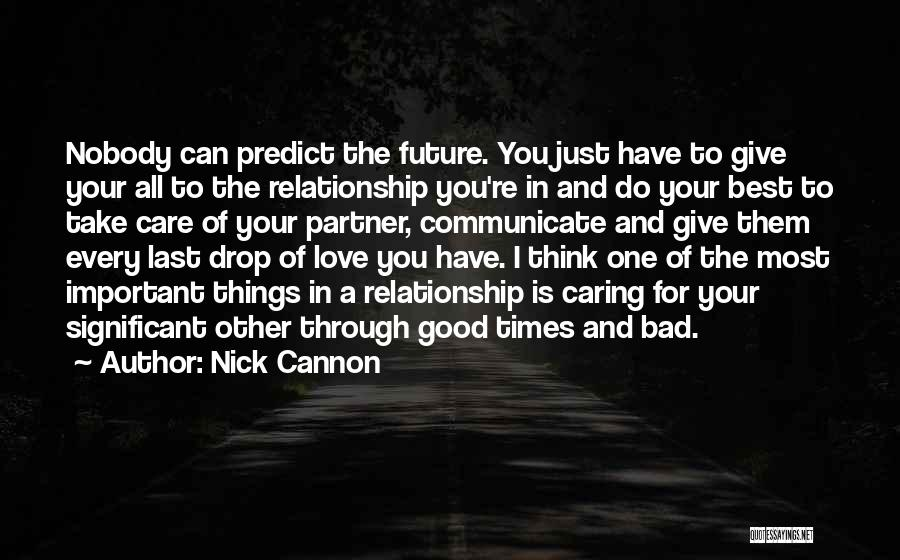I Have Nobody Quotes By Nick Cannon