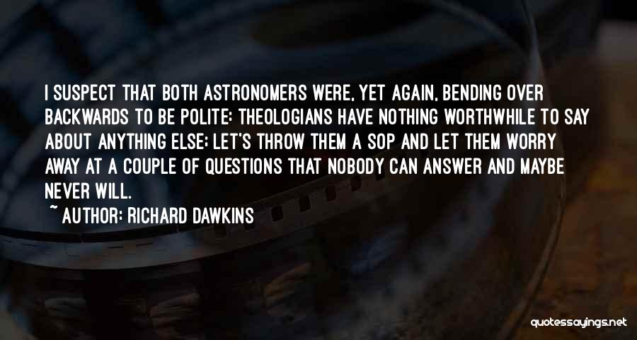 I Have Nobody Quotes By Richard Dawkins