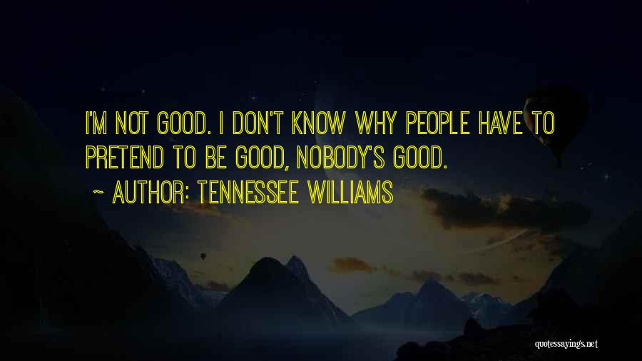 I Have Nobody Quotes By Tennessee Williams