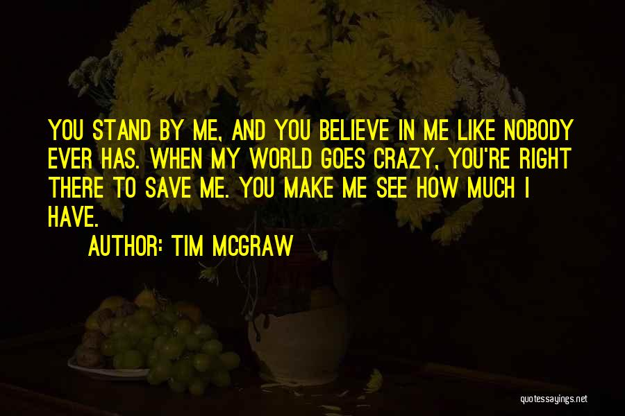 I Have Nobody Quotes By Tim McGraw
