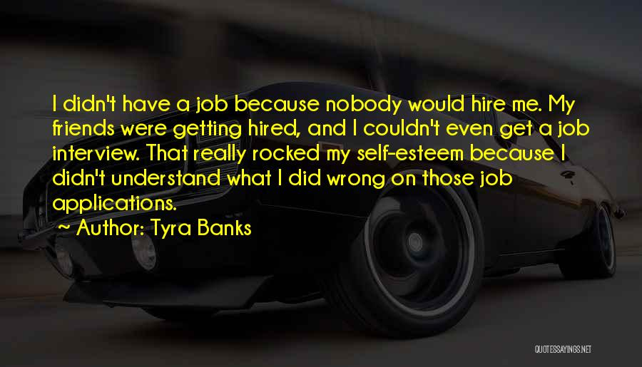 I Have Nobody Quotes By Tyra Banks