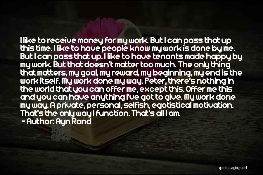 I Have Nothing But Time Quotes By Ayn Rand