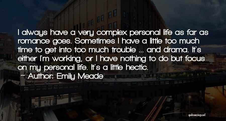 I Have Nothing But Time Quotes By Emily Meade