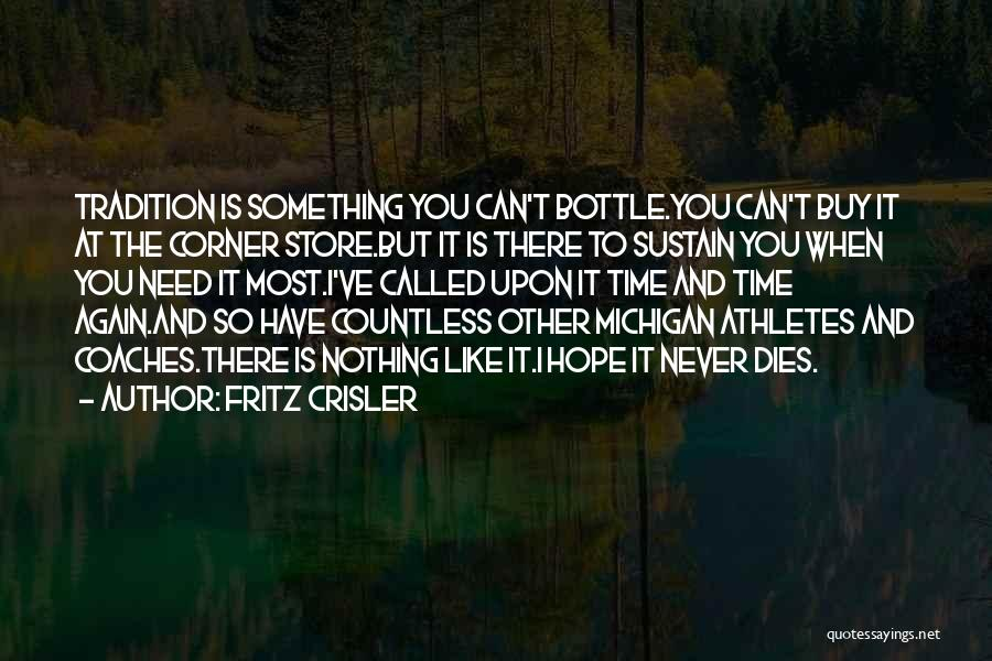 I Have Nothing But Time Quotes By Fritz Crisler