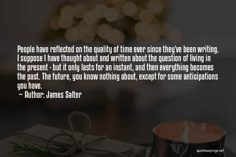 I Have Nothing But Time Quotes By James Salter