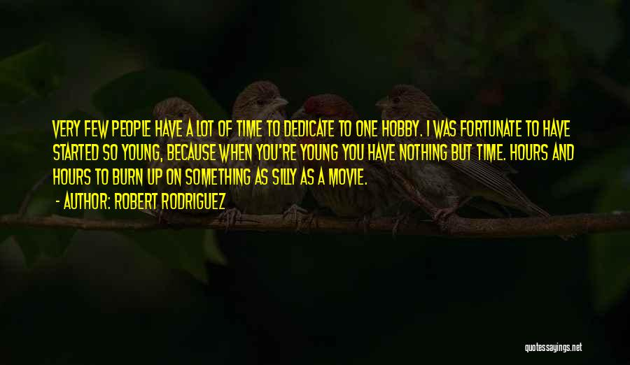 I Have Nothing But Time Quotes By Robert Rodriguez