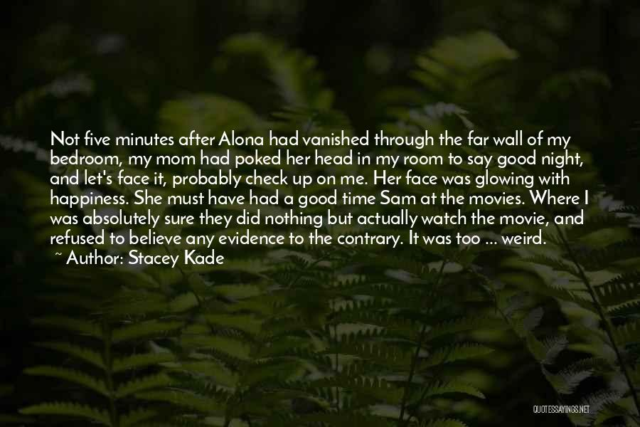 I Have Nothing But Time Quotes By Stacey Kade