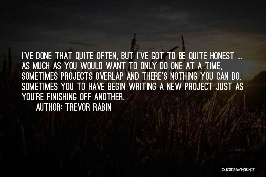 I Have Nothing But Time Quotes By Trevor Rabin