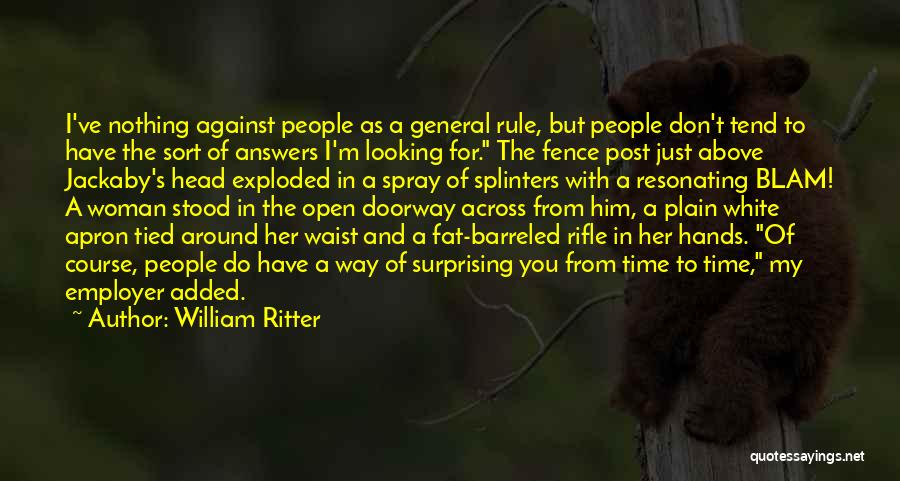 I Have Nothing But Time Quotes By William Ritter