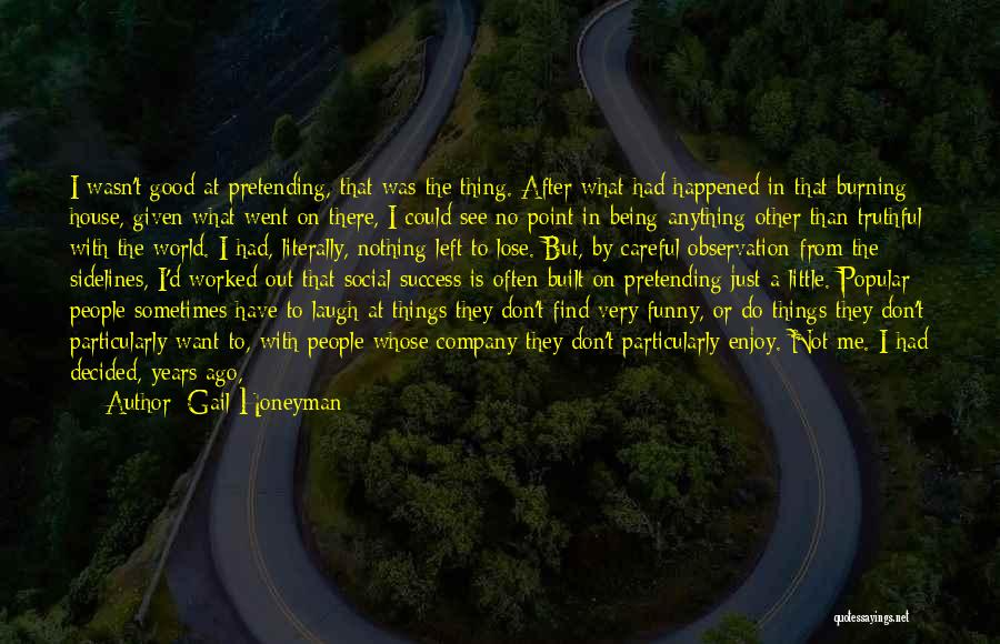 I Have Nothing Left To Lose Quotes By Gail Honeyman