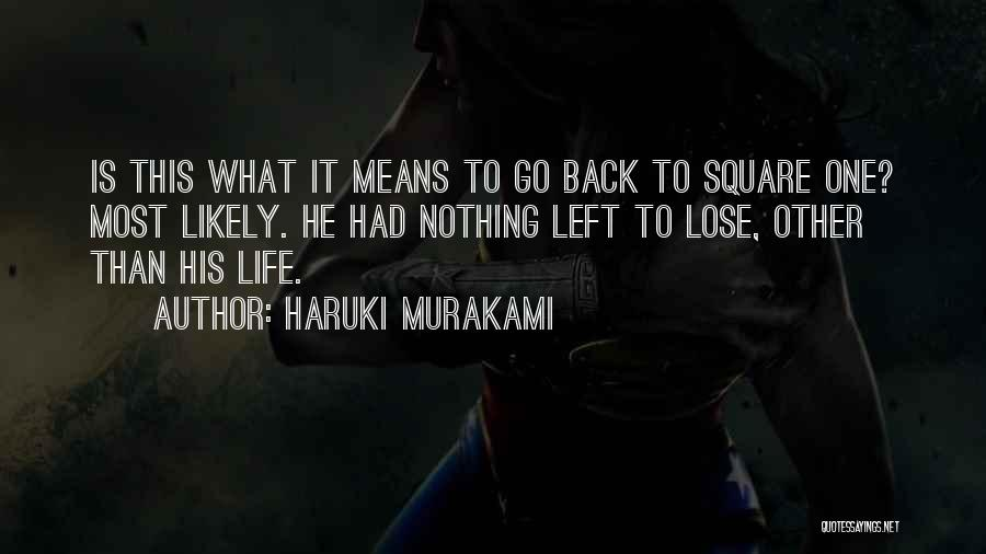 I Have Nothing Left To Lose Quotes By Haruki Murakami