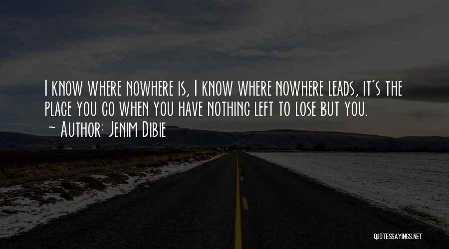 I Have Nothing Left To Lose Quotes By Jenim Dibie