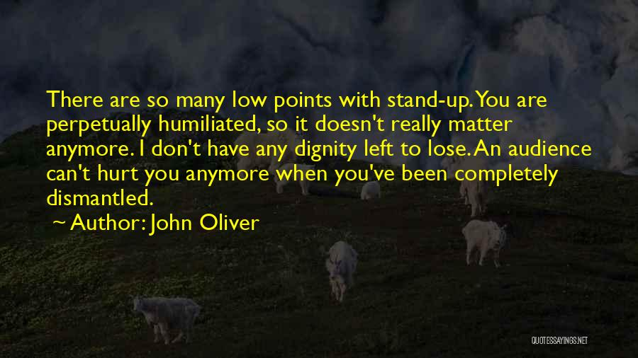 I Have Nothing Left To Lose Quotes By John Oliver