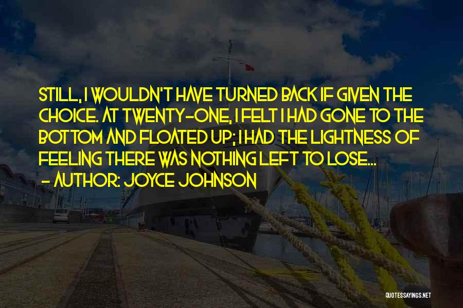 I Have Nothing Left To Lose Quotes By Joyce Johnson