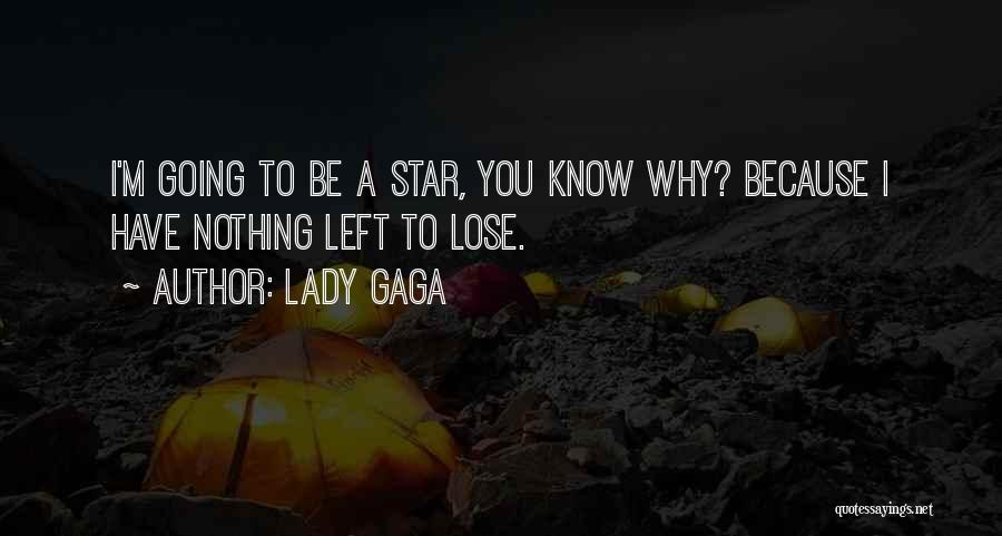 I Have Nothing Left To Lose Quotes By Lady Gaga
