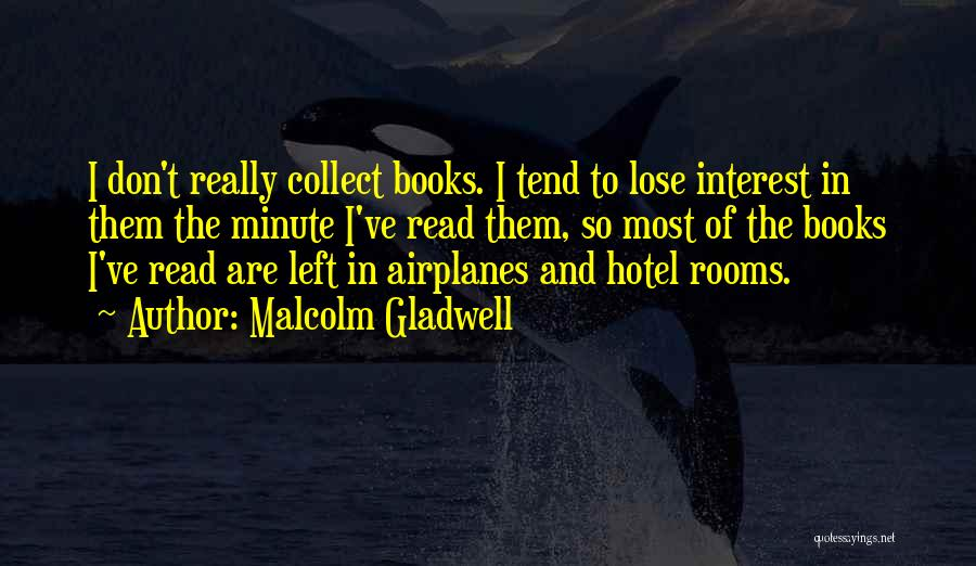 I Have Nothing Left To Lose Quotes By Malcolm Gladwell