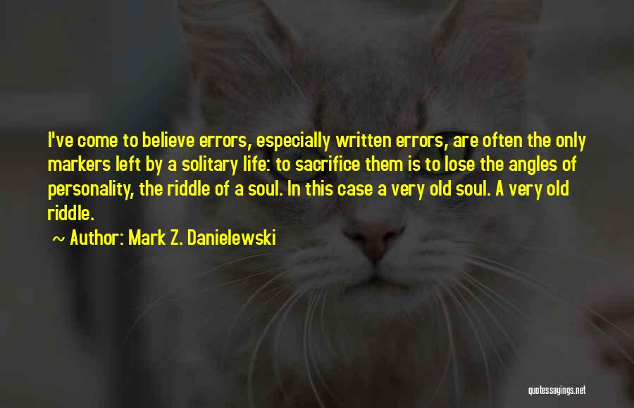 I Have Nothing Left To Lose Quotes By Mark Z. Danielewski