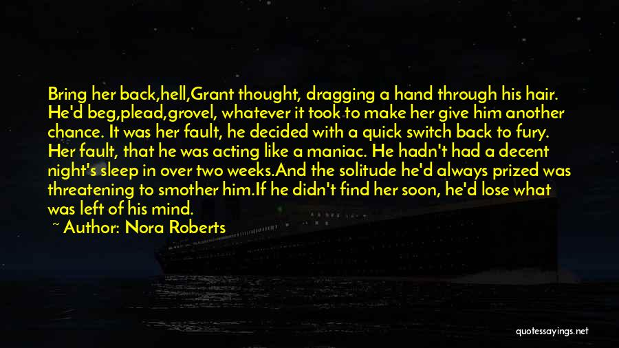 I Have Nothing Left To Lose Quotes By Nora Roberts