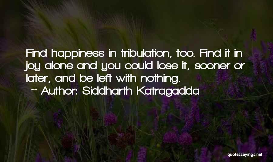 I Have Nothing Left To Lose Quotes By Siddharth Katragadda